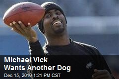 Michael Vick Wants Another Dog