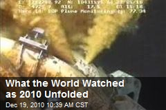 What the World Watched as 2010 Unfolded