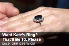 Want Kate's Ring? That'll Be $3, Please