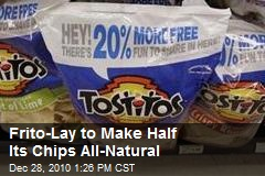 Frito-Lay to Make Half Its Chips All-Natural