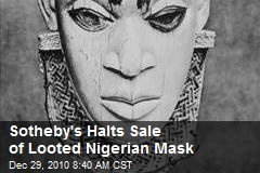 Sotheby's Halts Sale of Looted Nigerian Mask