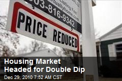 Housing Market Headed for Double Dip
