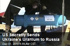 US Secretly Sends Ukraine's Uranium to Russia
