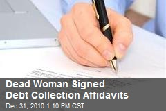 Dead Woman Signed Debt Collection Affidavits