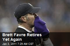 Brett Favre Retires Yet Again