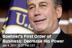 Boehner's First Order of Business: Decrease His Power
