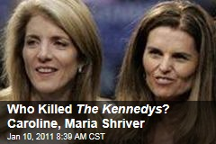 Who Killed The Kennedys ? Caroline, Maria Shriver
