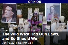 The Wild West Had Gun Laws, and So Should We