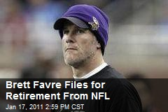 Brett Favre Files for Retirement From NFL