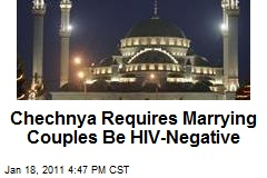 Chechnya Requires Marrying Couples Be HIV-Negative
