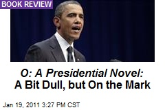 O: A Presidential Novel: A Bit Dull, but On the Mark