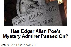 Has Edgar Allan Poe's Mystery Admirer Passed On?