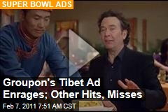Groupon's Tibet Ad Enrages; Other Hits, Misses