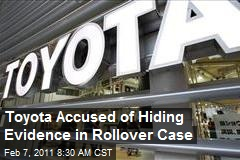 Toyota Accused of Hiding Evidence in Rollover Case