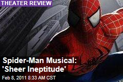 'Spider-Man: Turn Off the Dark' Reviews: Musical Is 'Sheer Ineptitude' From Start to Finish