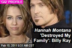 Hannah Montana 'Destroyed My Family': Billy Ray