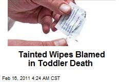 Tainted Wipes Blamed in Toddler Death