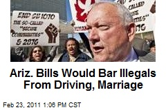 Ariz. Bills Would Bar Illegals From Driving, Marriage
