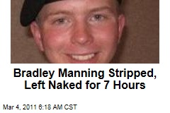 WikiLeaks: Bradley Manning Stripped, Left Naked for 7 Hours