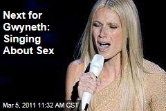 Next for Gwyneth Paltrow: Singing About Sex on Glee