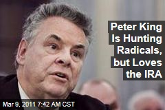 Peter King, an IRA Supporter, to Hold Muslim Radicalization Hearings