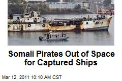 Somali Pirates Out of Space for Captured Ships