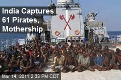 India Captures 61 Pirates, Mothership