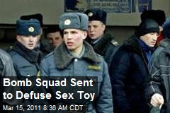 Bomb Squad Sent to Defuse Sex Toy