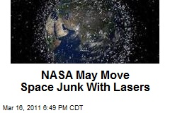 NASA May Move Space Junk With Lasers