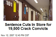 Sentence Cuts In Store for 19,500 Crack Convicts