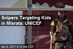 Snipers Targeting Kids in Misrata: UNICEF