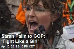 Sarah Palin Speaks to Tea Party Rally in Madison, Urges GOP to 'Fight Like a Girl'