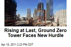 Ground Zero Tower at Four World Trade Center Faces New Hurdle