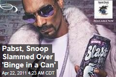 Snoop Dogg, Pabst Slammed Over 'Blast' Malt Liquor