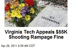 Virginia Tech Appeals $55K Shooting Rampage Fine