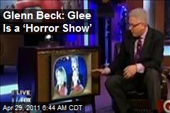 Glenn Beck: Glee Is a 'Horror Show'