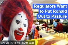 Regulators Want to Put Ronald Out to Pasture