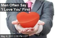 Men Often Say 'I Love You' First