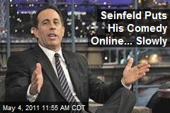 Seinfeld Puts His Comedy Online... Slowly