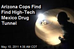 Arizona Cops Find Find High-Tech Mexico Drug Tunnel