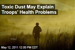 Navy Researcher Says Dust Loaded With Toxic Metals and Bacteria Explains Troops' Health Ailments