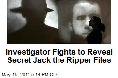 Investigator Fights to Reveal Secret Jack the Ripper Files