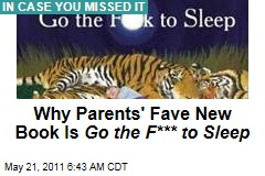 Why Parents' Fave New Book is Go the F*** to Sleep