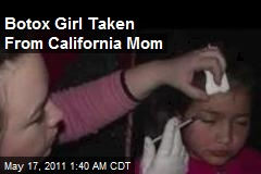 Botox Girl Taken From Calif. Mom