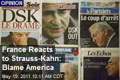 France Reacts to Strauss-Kahn: Blame America