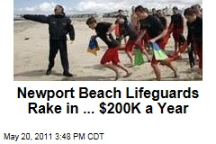 Newport Beach Lifeguards Make $200K a Year