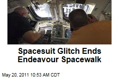 Spacesuit Glitch Ends Space Shuttle Endeavour Spacewalk