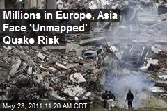 Millions in Europe, Asia Face 'Unmapped' Quake Risk