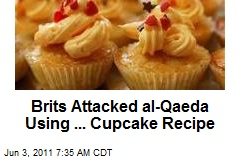 Brits Attacked al-Qaeda Using ... Cupcake Recipe