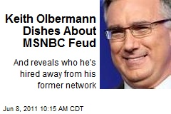 Keith Olbermann Dishes About MSNC Feud